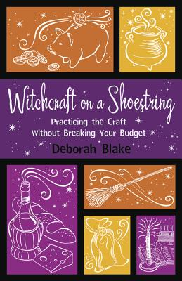 Witchcraft on a Shoestring: Practicing the Craft Without Breaking Your Budget Cover Image