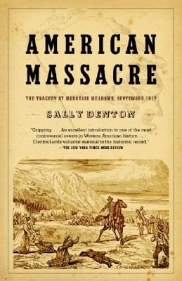 American Massacre: The Tragedy at Mountain Meadows, September 1857 Cover Image