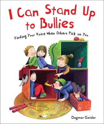 I Can Stand Up to Bullies: Finding Your Voice When Others Pick on You (The Safe Child, Happy Parent Series) Cover Image