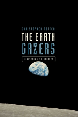 The Earth Gazers: On Seeing Ourselves Cover Image