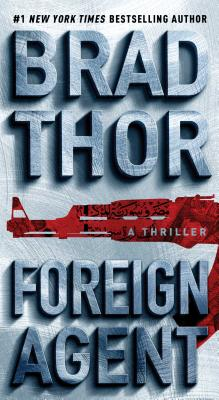 Foreign Agent: A Thriller (The Scot Harvath Series #15) Cover Image