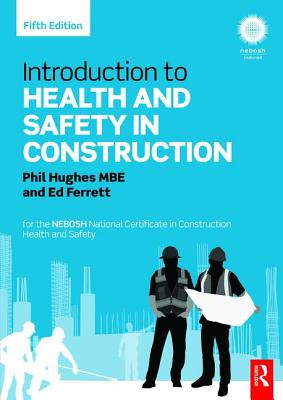 Introduction to Health and Safety in Construction: For the Nebosh National Certificate in Construction Health and Safety Cover Image