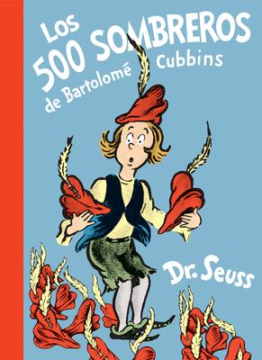 Los 500 sombreros de Bartolomé Cubbins (The 500 Hats of Bartholomew Cubbins Spanish Edition) (Classic Seuss) Cover Image