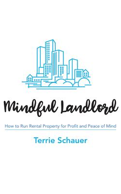 Mindful Landlord: How to Run Rental Property for Profit and Peace of Mind Cover Image
