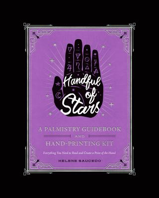 Handful of Stars: A Palmistry Guidebook and Hand-Printing Kit Cover Image