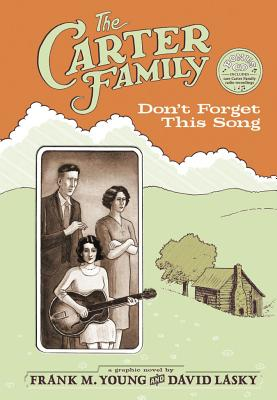 The Carter Family: Don't Forget This Song [With CD (Audio)] Cover Image