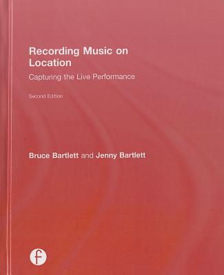 Recording Music on Location: Capturing the Live Performance Cover Image