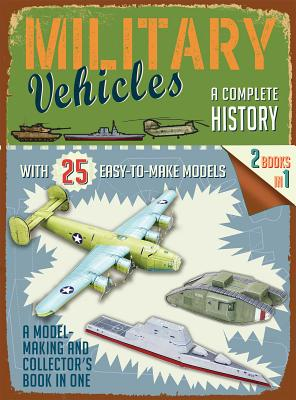 Military Vehicles: A Complete History (Easy-to-Make Models) Cover Image