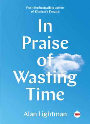 In Praise of Wasting Time (TED Books) Cover Image