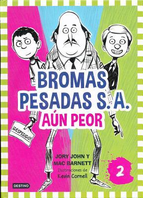 Bromas Pesadas S.A. Aun Peor = The Terrible Two Get Worse Cover Image