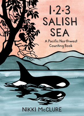 1, 2, 3 Salish Sea: A Pacific Northwest Counting Book Cover Image
