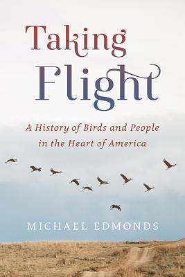 Taking Flight: A History of Birds and People in the Heart of America Cover Image