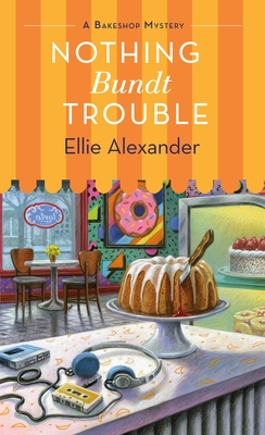 Nothing Bundt Trouble: A Bakeshop Mystery Cover Image