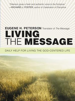 Living the Message: Daily Help for Living the God-Centered Life Cover Image