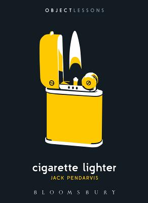 Cigarette Lighter (Object Lessons) Cover Image