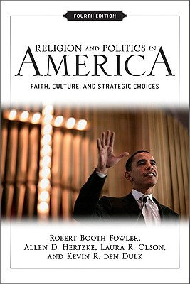 Religion and Politics in America: Faith, Culture, and Strategic Choices Cover Image