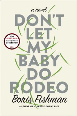 Don't Let My Baby Do Rodeo: A Novel Cover Image