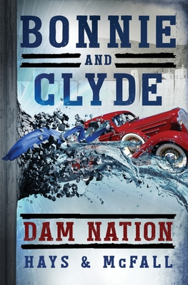 Bonnie and Clyde: Dam Nation Cover Image