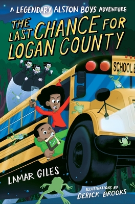 The Last Chance for Logan County (A Legendary Alston Boys Adventure) Cover Image