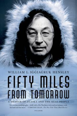Fifty Miles from Tomorrow: A Memoir of Alaska and the Real People Cover Image
