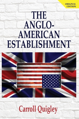 The Anglo-American Establishment - Original Edition Cover Image
