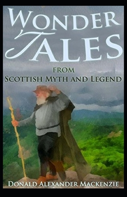 Wonder Tales from Scottish Myth and Legend( illustrated edition) cover