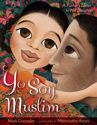 Yo Soy Muslim: A Father's Letter to His Daughter Cover Image