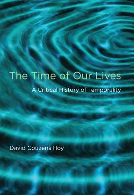 The Time of Our Lives: A Critical History of Temporality Cover Image