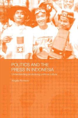 Politics and the Press in Indonesia: Understanding an Evolving Political Culture Cover Image