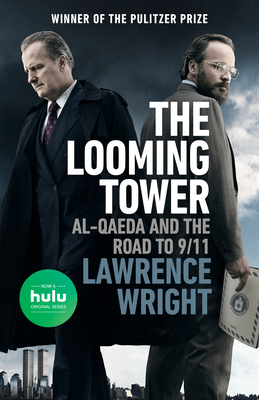 The Looming Tower (Movie Tie-in): Al-Qaeda and the Road to 9/11 Cover Image