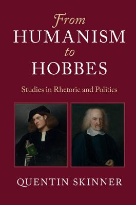 From Humanism to Hobbes: Studies in Rhetoric and Politics Cover Image