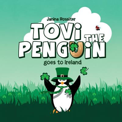 Tovi the Penguin: goes to Ireland Cover Image