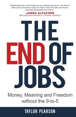 The End of Jobs: Money, Meaning and Freedom Without the 9-to-5 Cover Image