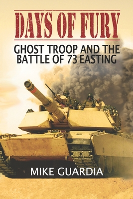 Days of Fury: Ghost Troop and the Battle of 73 Easting Cover Image