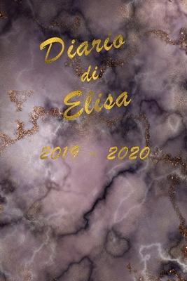 Agenda Scuola 2019 - 2020 - Elisa: Mensile - Settimanale - Giornaliera - Settembre 2019 - Agosto 2020 - Obiettivi - Rubrica - Orario Lezioni - Appunti Cover Image