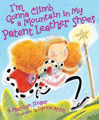 I'm Gonna Climb a Mountain in My Patent Leather Shoes Cover