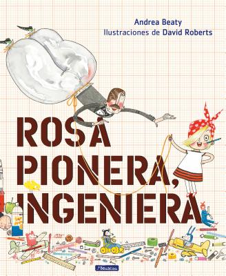 Rosa Pionera, ingeniera / Rosie Revere, Engineer (Los Preguntones / The Questioneers) Cover Image