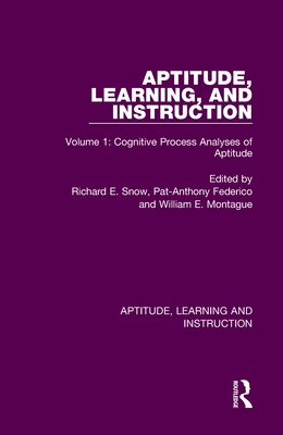 Aptitude, Learning, and Instruction: Volume 1: Cognitive Process Analyses of Aptitude Cover Image