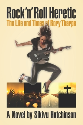 Rock 'n' Roll Heretic: The Life and Times of Rory Tharpe Cover Image