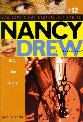 Cover for Stop the Clock (Nancy Drew (All New) Girl Detective #12)