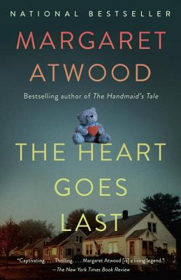 The Heart Goes Last: A Novel Cover Image
