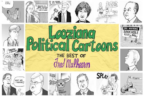Looziana Political Cartoons: The Best of Fred Mulhearn Cover Image