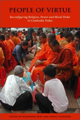 People of Virtue: Reconfiguring Religion, Power and Moral Order in Cambodia Today (Nias Studies in Asian Topics #43) Cover Image