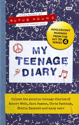 My Teenage Diary: Adolescent Musings from the Hit BBC Radio 4 Series Cover Image