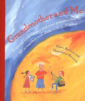 Grandmother and Me: A Special Book for You and Your Grandmother to Fill in Together and Share with Each Other Cover Image