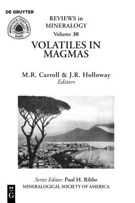 Volaties in Magmas (Reviews in Mineralogy & Geochemistry #30) Cover Image