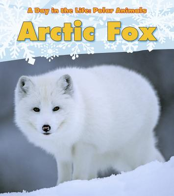 Arctic Fox (Day in the Life: Polar Animals) Cover Image