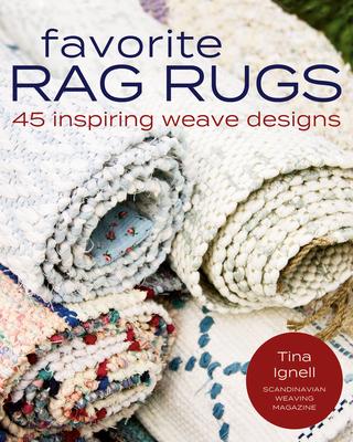 Favorite Rag Rugs: 45 Inspiring Weave Designs Cover Image
