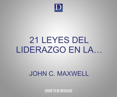 21 Leyes del Liderazgo En La Biblia (21 Laws of Leadership in the Bible): Aprenda a Liderar de Los Hombres Y Mujeres de Las Escrituras Cover Image