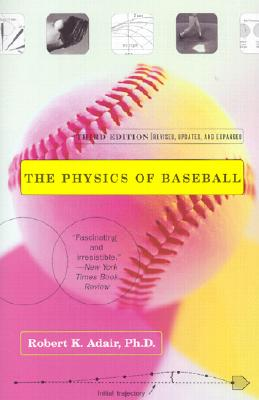 The Physics of Baseball: Third Edition, Revised, Updated, and Expanded Cover Image